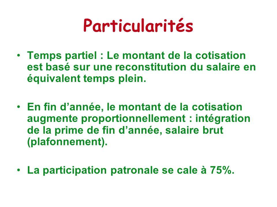ParticularitésTemps partiel : Le montant de la cotisation est basé sur une reconstitution du salaire en équivalent temps plein.