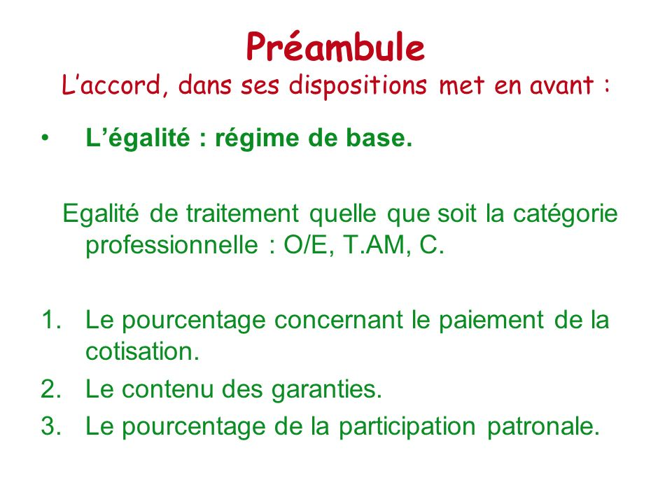 Préambule L'accord, dans ses dispositions met en avant :