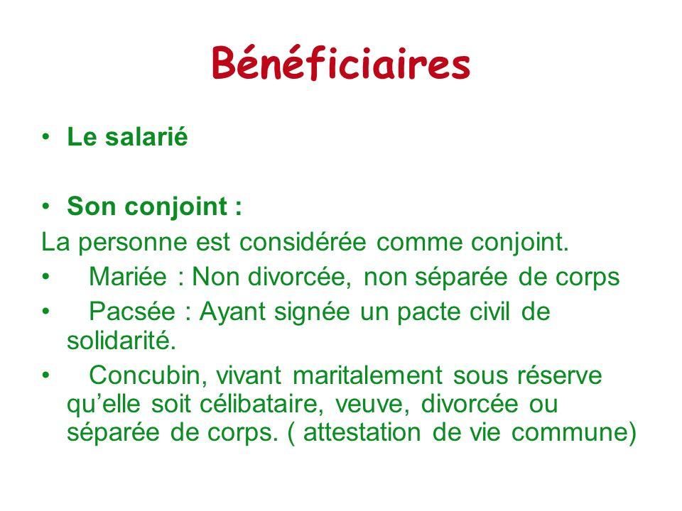 Bénéficiaires Le salarié Son conjoint :