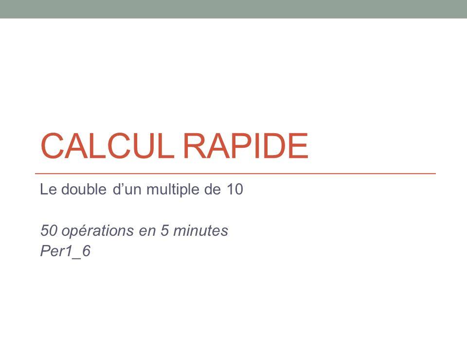 Le double d'un multiple de 10 50 opérations en 5 minutes Per1_6
