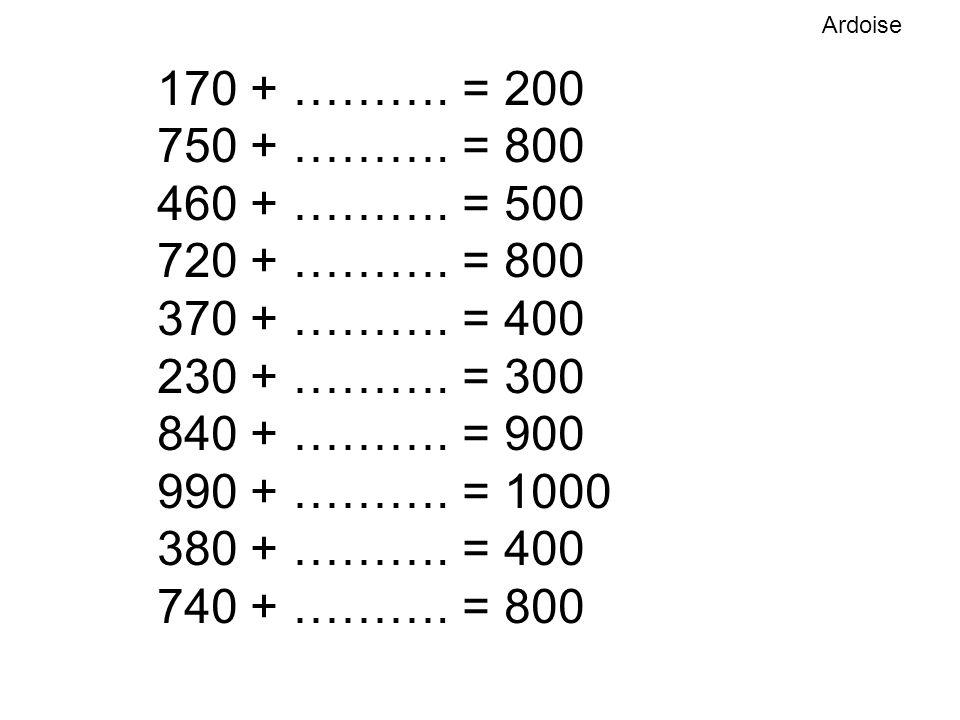 170 + ………. = 200 750 + ………. = 800 460 + ………. = 500 720 + ………. = 800