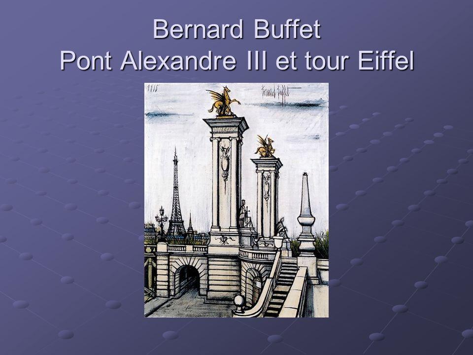 Bernard Buffet Pont Alexandre III et tour Eiffel