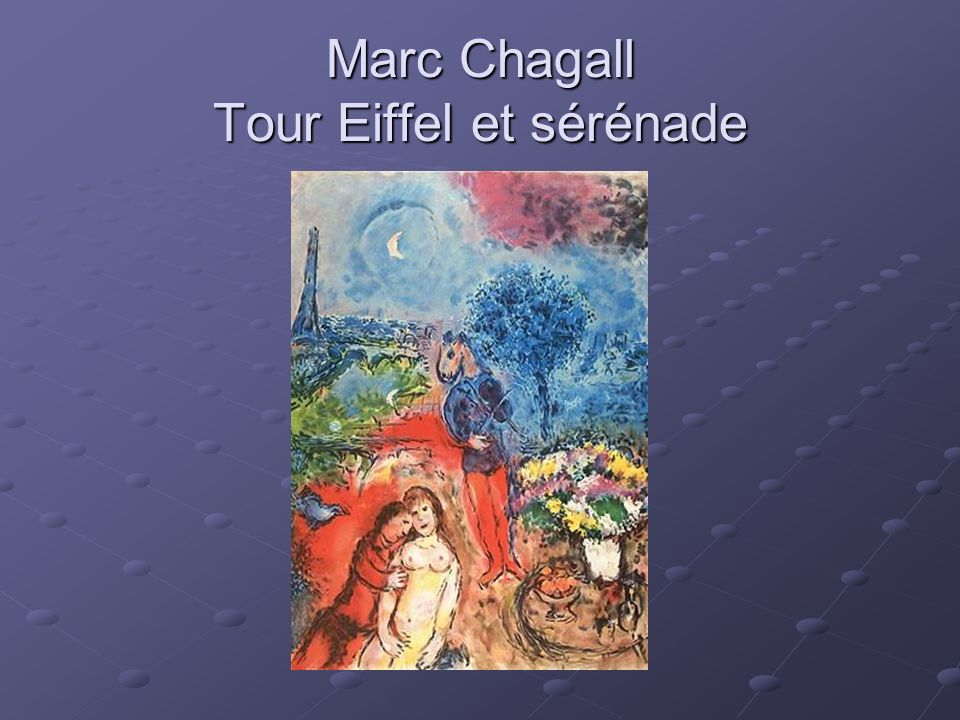 Marc Chagall Tour Eiffel et sérénade