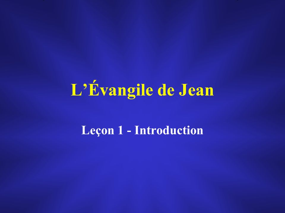 L'Évangile de Jean Leçon 1 - Introduction