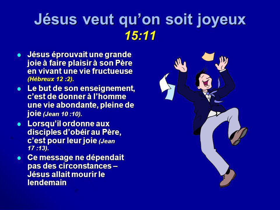 Jésus veut qu'on soit joyeux 15:11