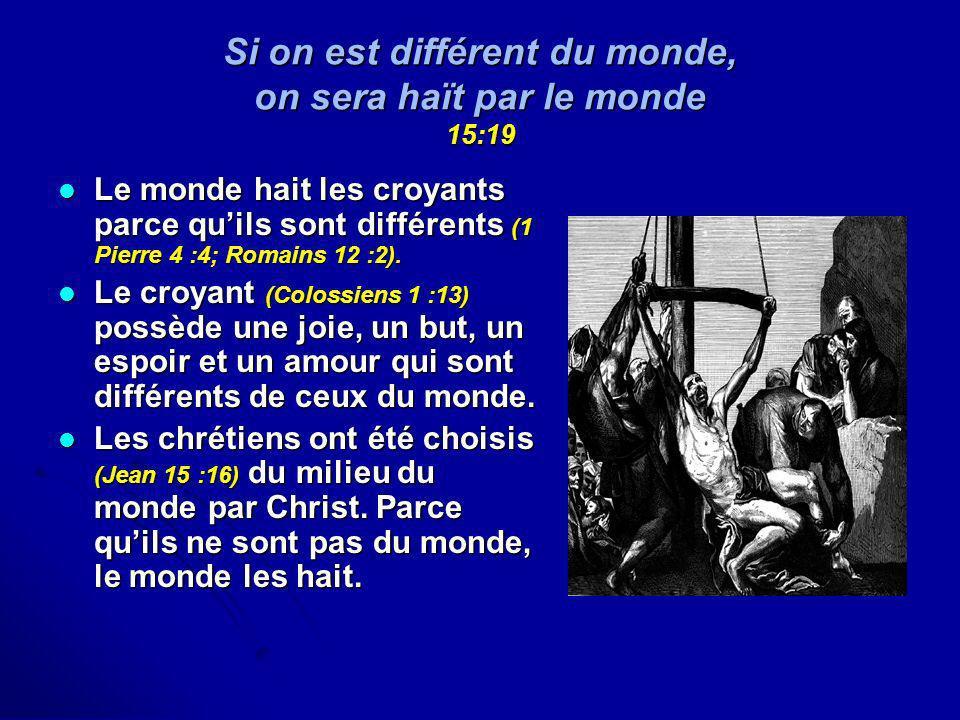 Si on est différent du monde, on sera haït par le monde 15:19