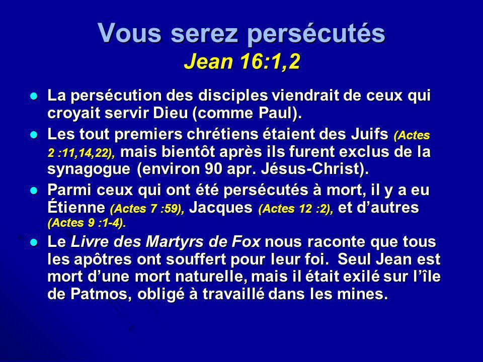 Vous serez persécutés Jean 16:1,2