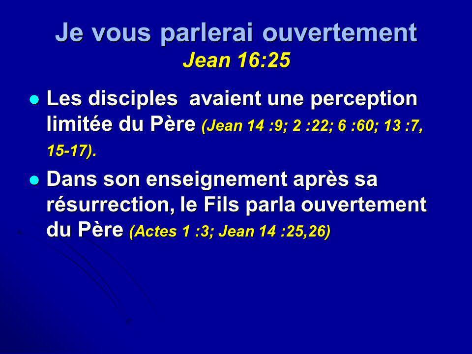 Je vous parlerai ouvertement Jean 16:25