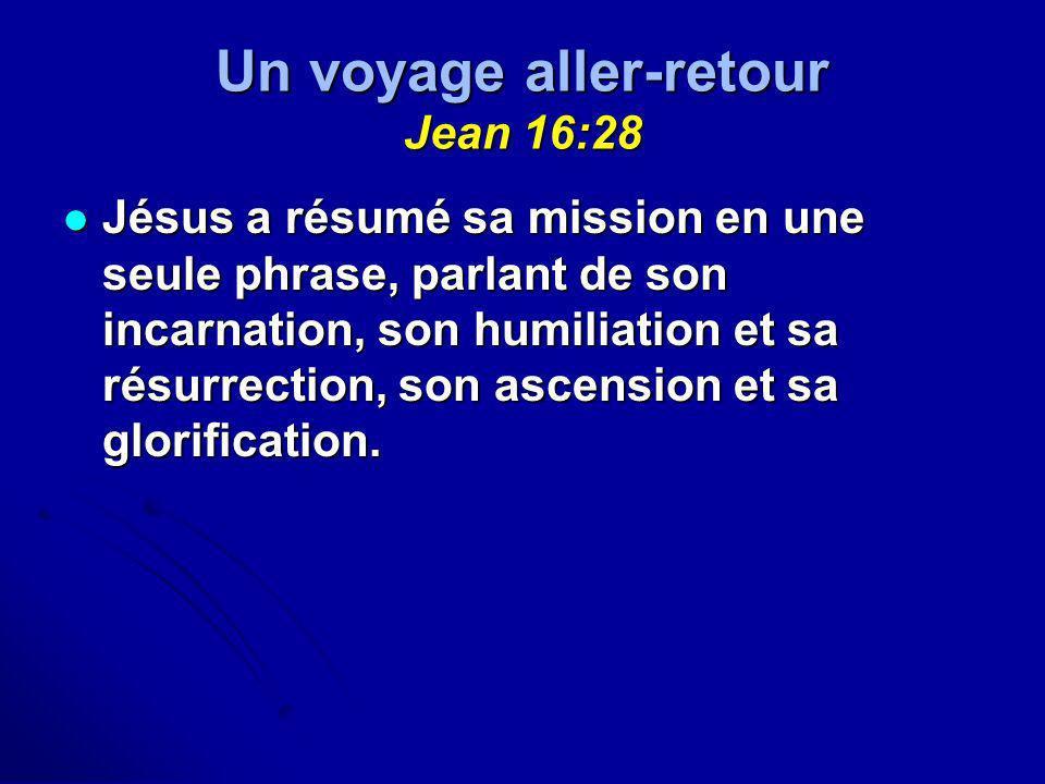 Un voyage aller-retour Jean 16:28