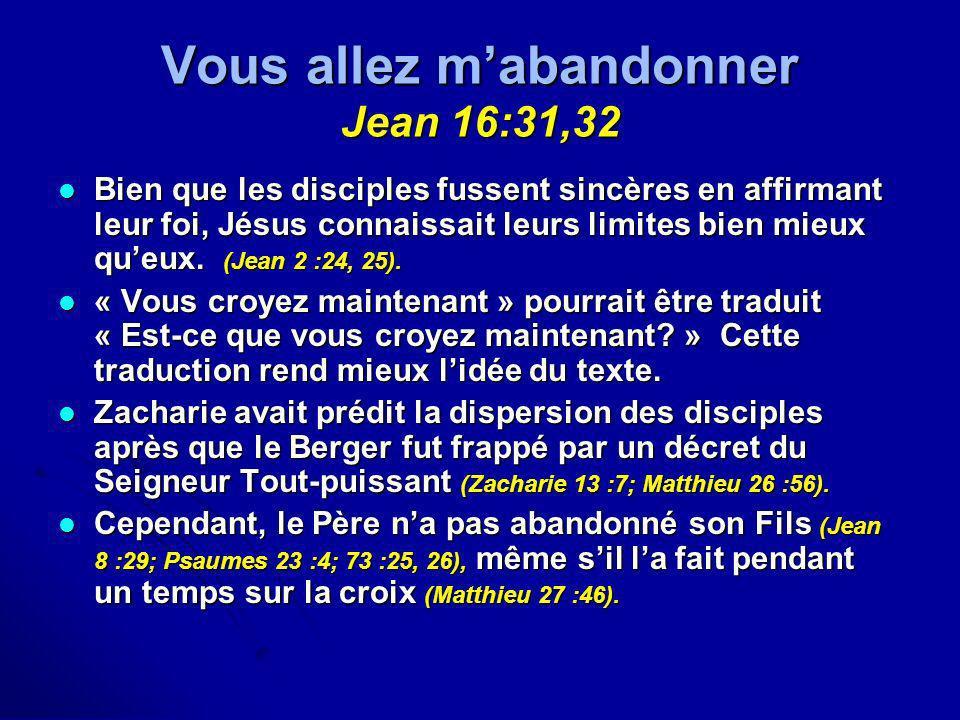 Vous allez m'abandonner Jean 16:31,32