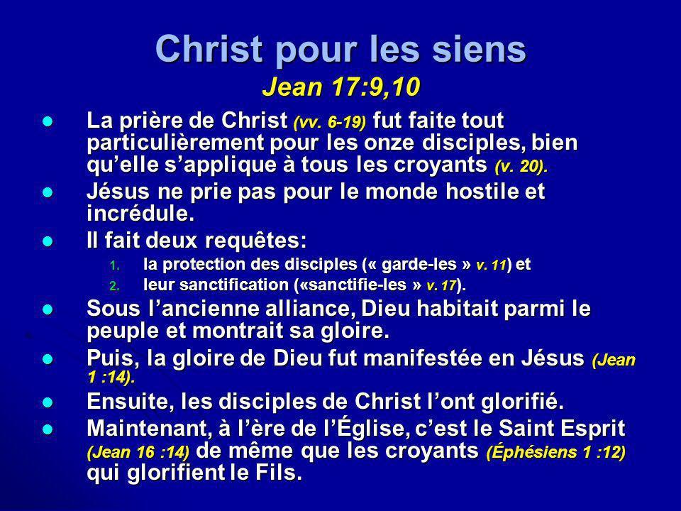 Christ pour les siens Jean 17:9,10