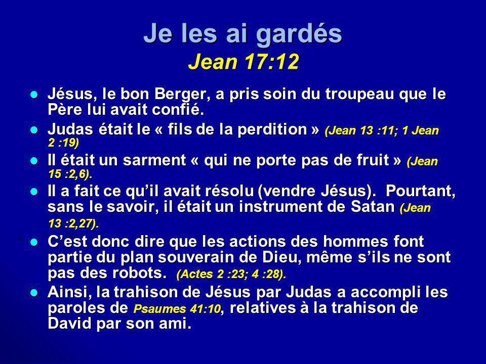 Je les ai gardés Jean 17:12Jésus, le bon Berger, a pris soin du troupeau que le Père lui avait confié.