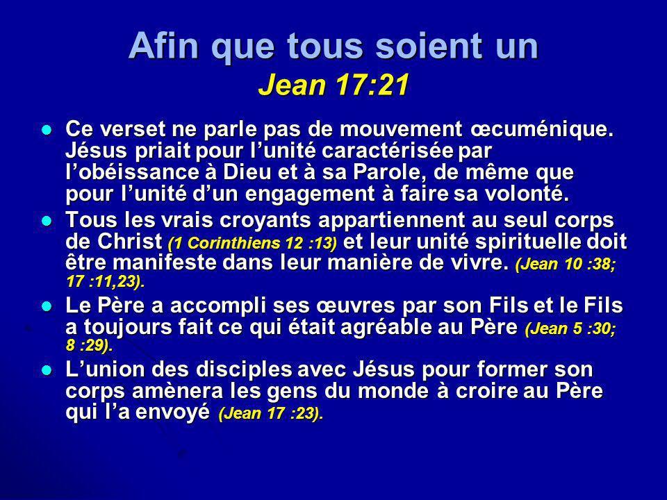 Afin que tous soient un Jean 17:21
