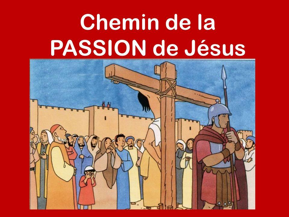 Chemin de la PASSION de Jésus