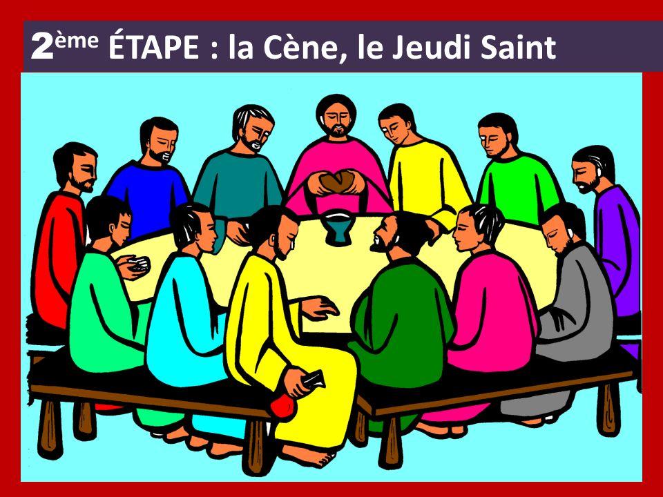2ème ÉTAPE : la Cène, le Jeudi Saint