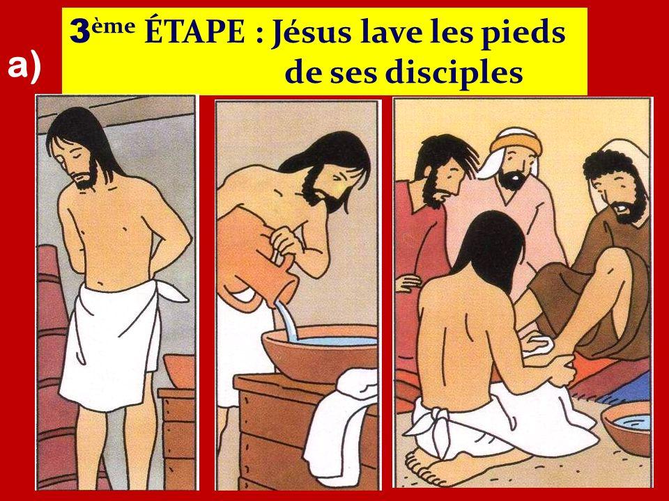 3ème ÉTAPE : Jésus lave les pieds