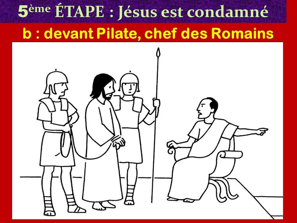 5ème ÉTAPE : Jésus est condamné