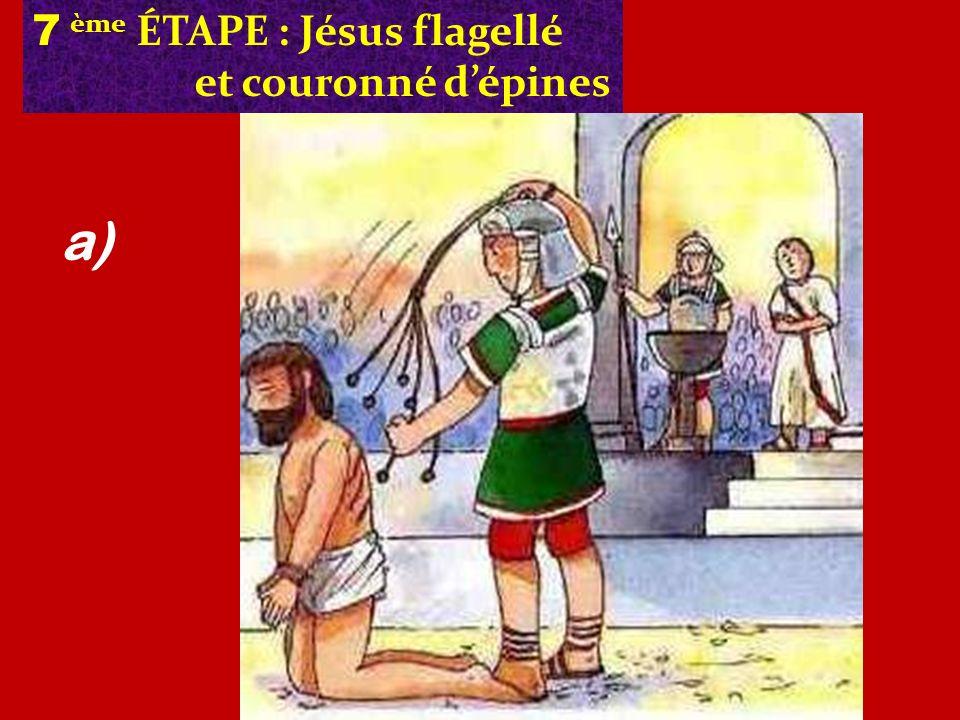 7 ème ÉTAPE : Jésus flagellé