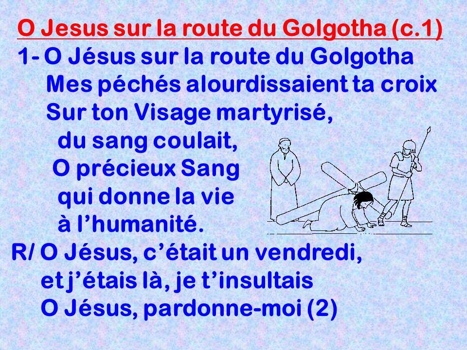 O Jesus sur la route du Golgotha (c.1)