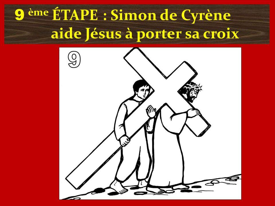 9 ème ÉTAPE : Simon de Cyrène