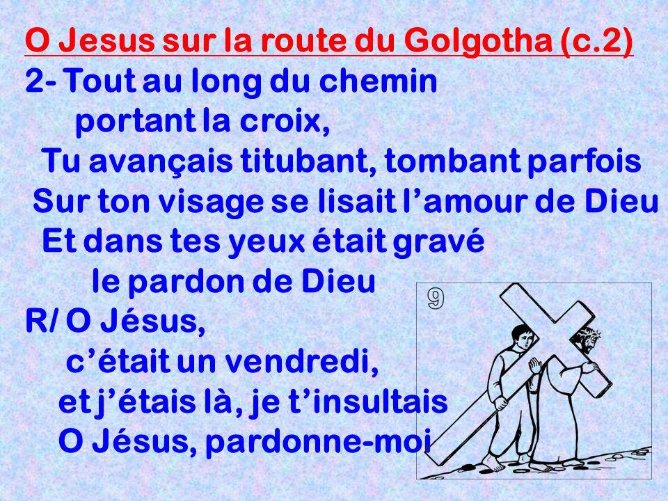 O Jesus sur la route du Golgotha (c.2)