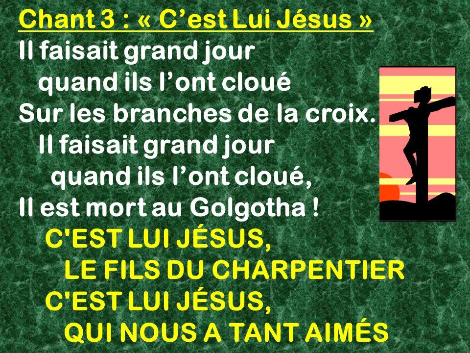Chant 3 : « C'est Lui Jésus »