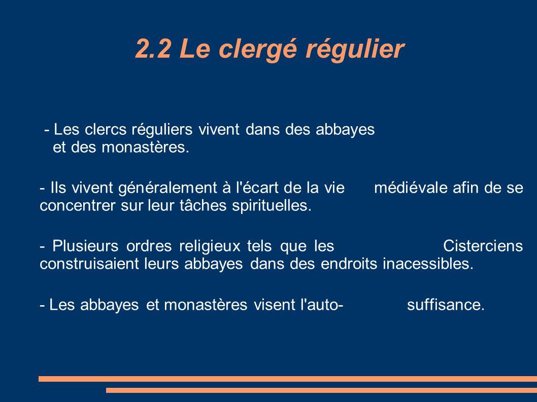 2.2 Le clergé régulier - Les clercs réguliers vivent dans des abbayes