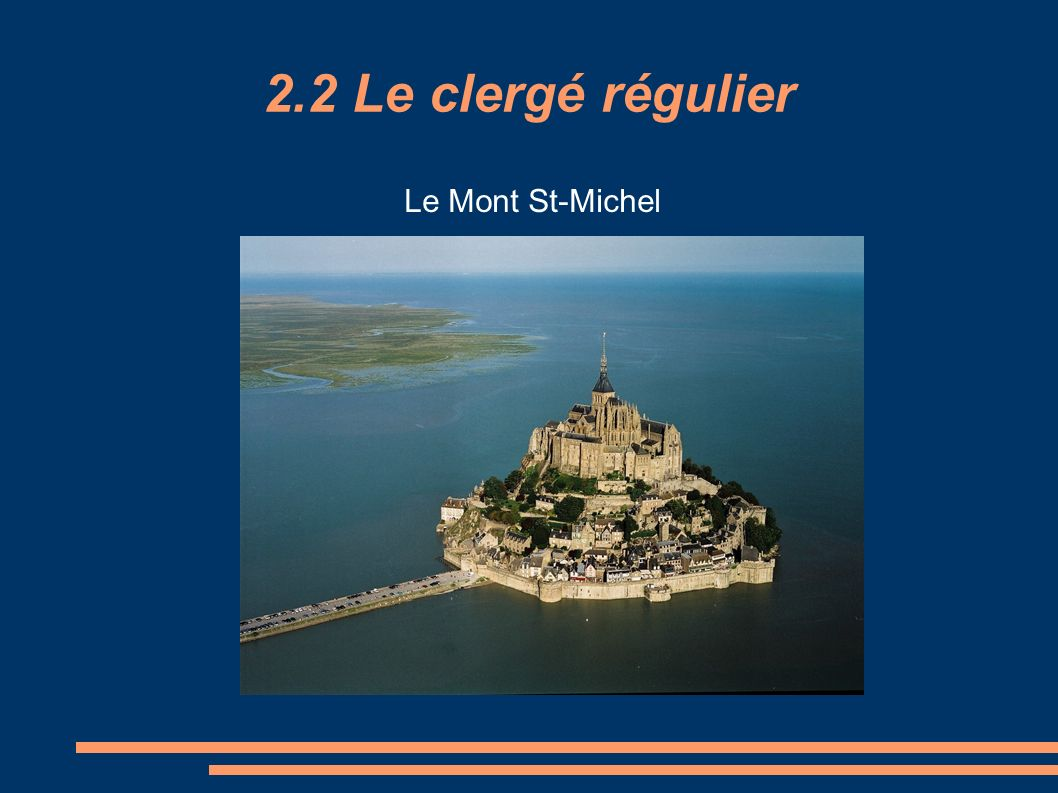 2.2 Le clergé régulier Le Mont St-Michel