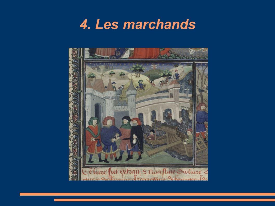 4. Les marchands