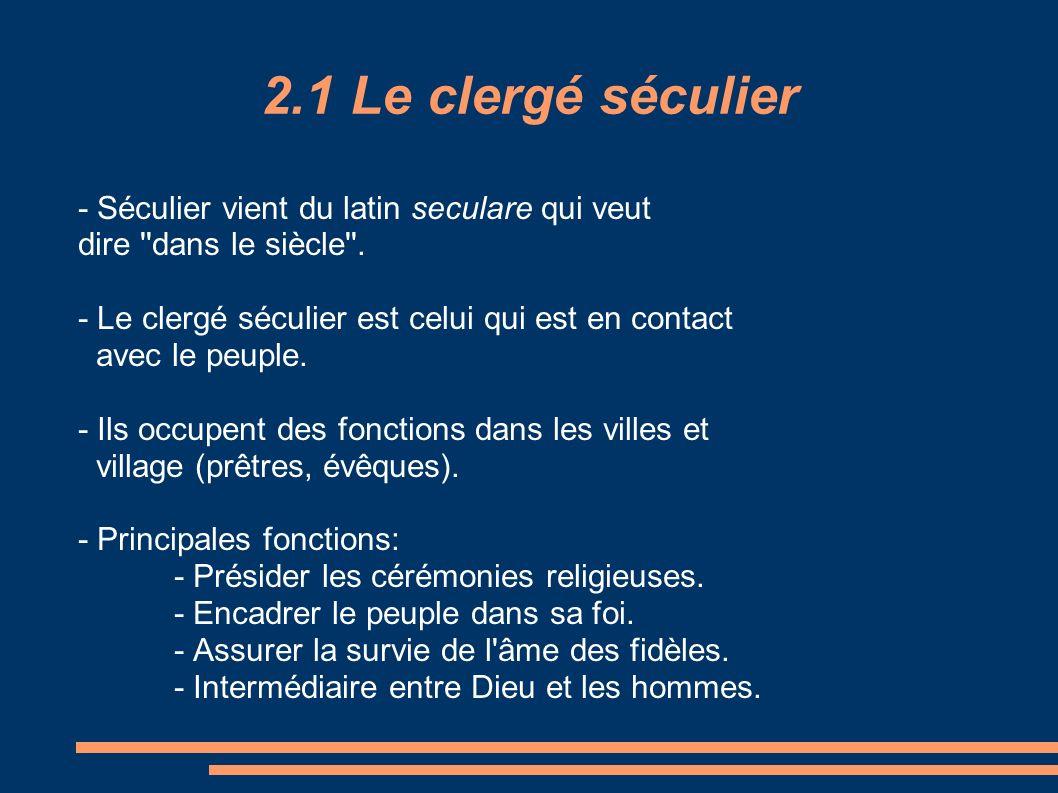 2.1 Le clergé séculier - Séculier vient du latin seculare qui veut