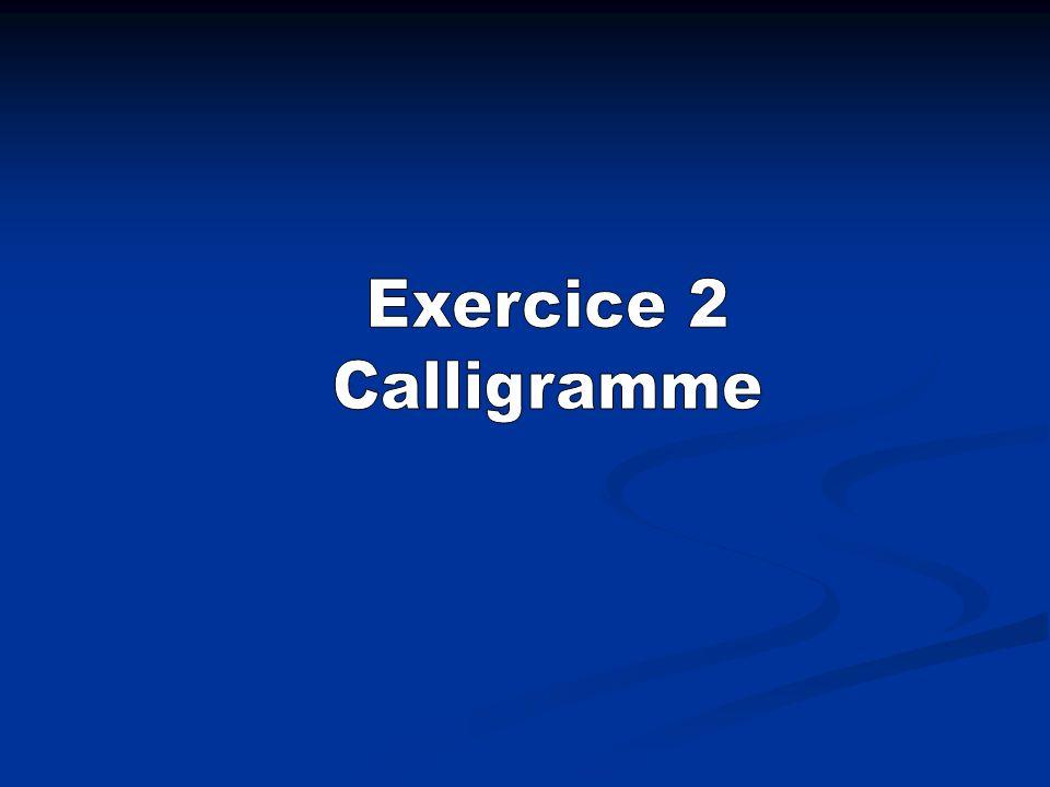 Exercice 2 Calligramme