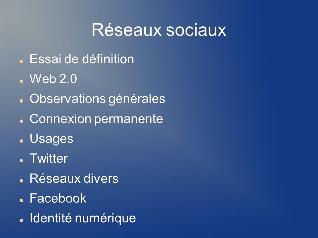 Réseaux sociaux Essai de définition Web 2.0 Observations générales