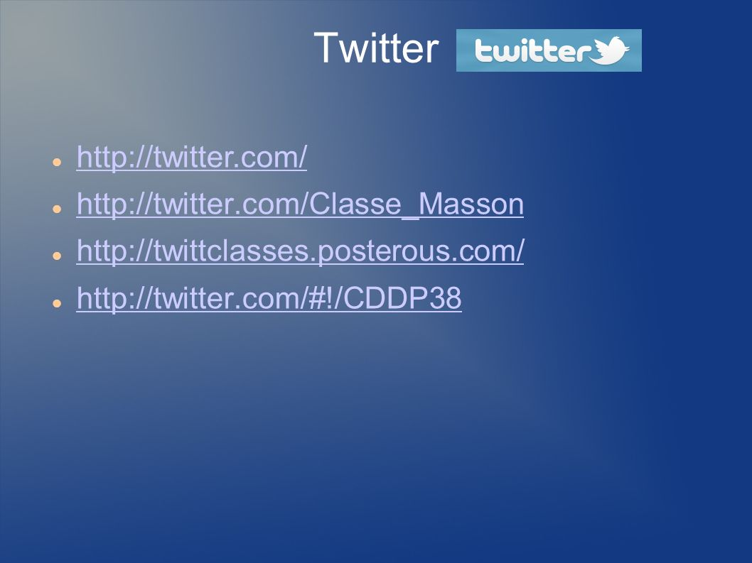 Twitter http://twitter.com/ http://twitter.com/Classe_Masson