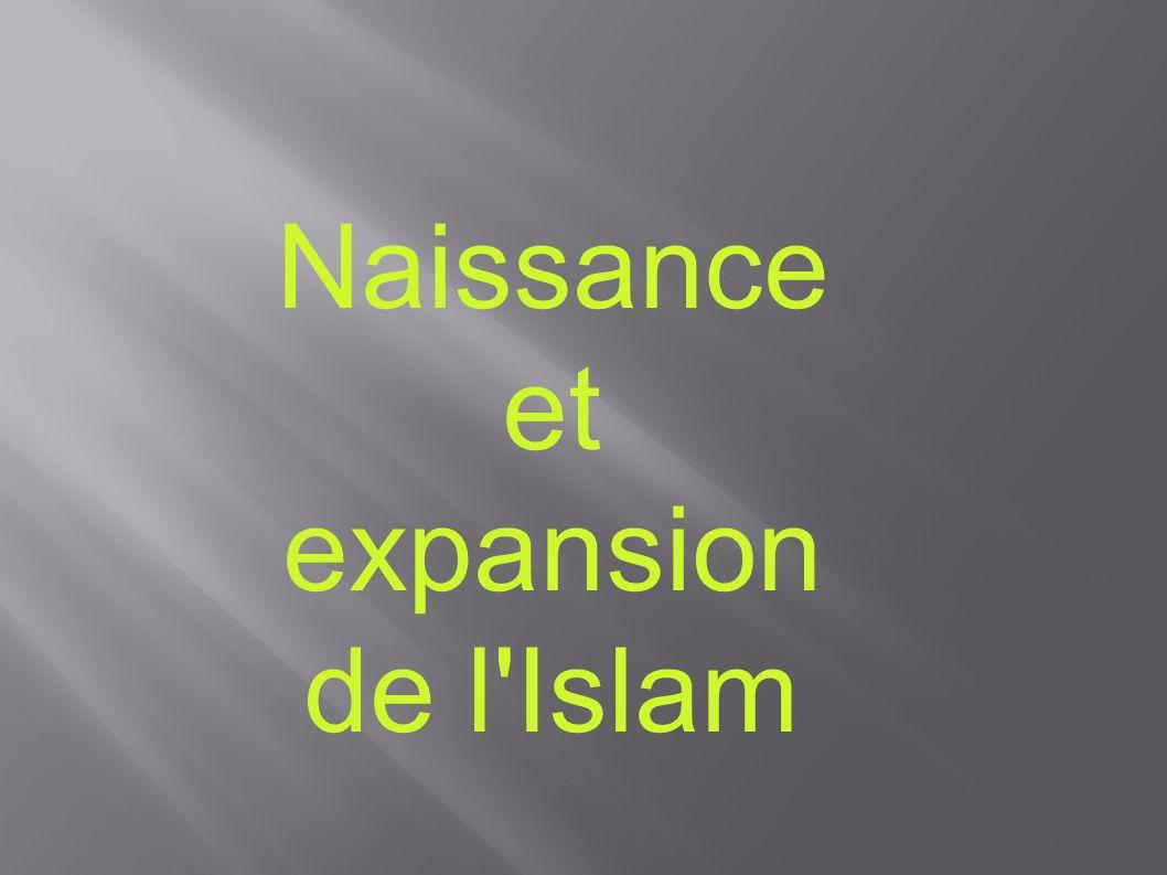Naissance et expansion de l Islam 1