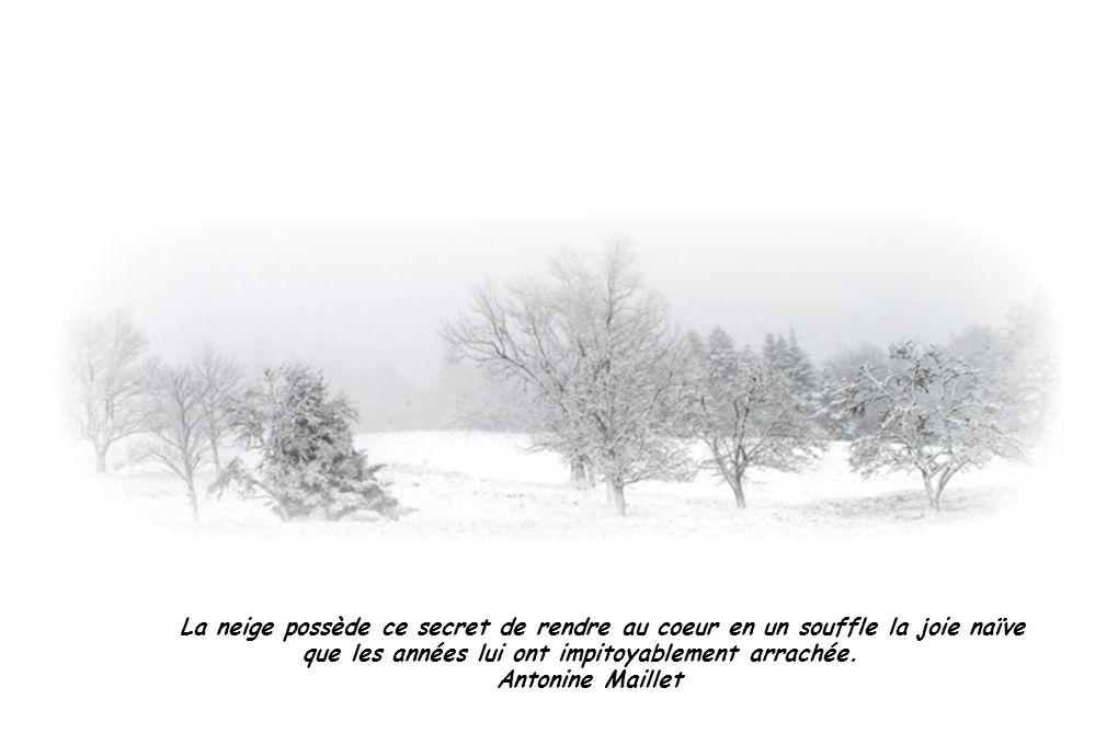La neige possède ce secret de rendre au coeur en un souffle la joie naïve