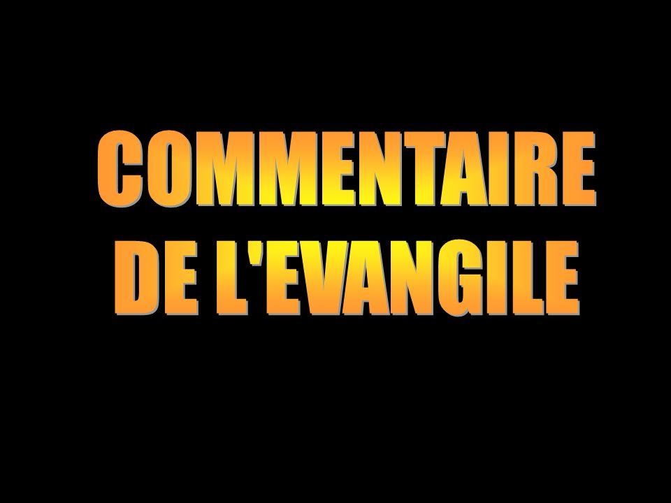 COMMENTAIRE DE L EVANGILE