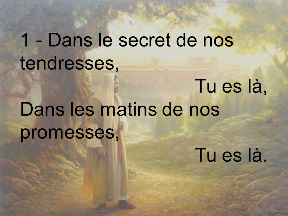 1 - Dans le secret de nos tendresses,