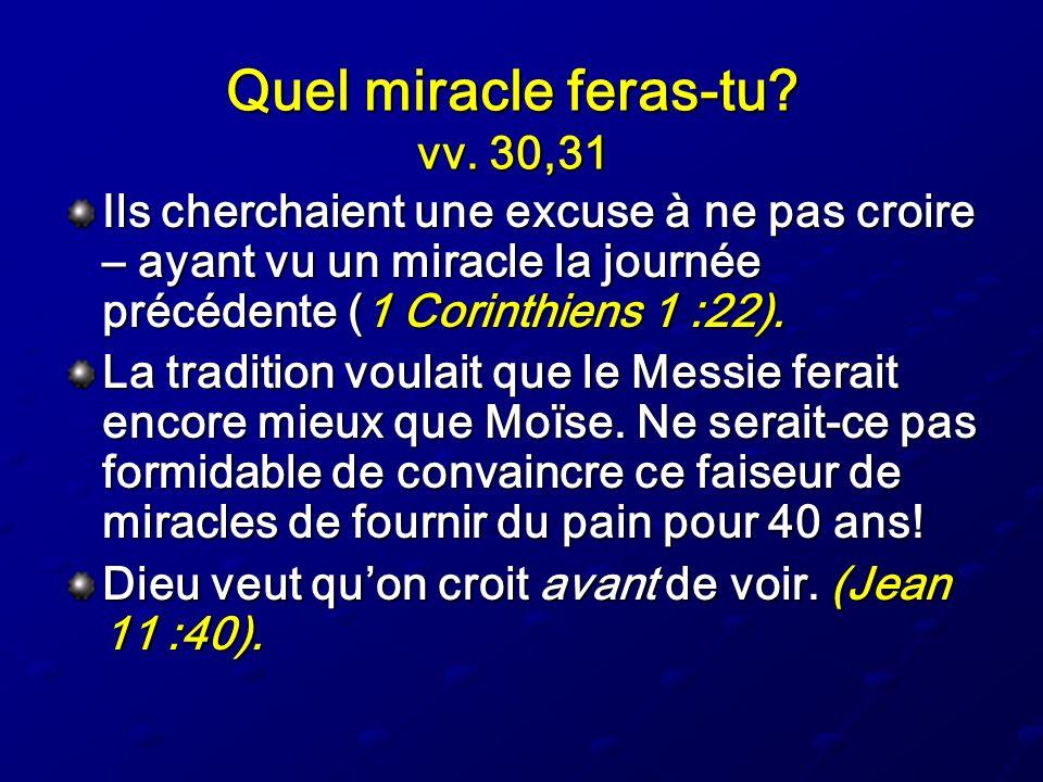 Quel miracle feras-tu vv. 30,31