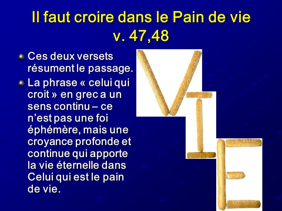 Il faut croire dans le Pain de vie v. 47,48