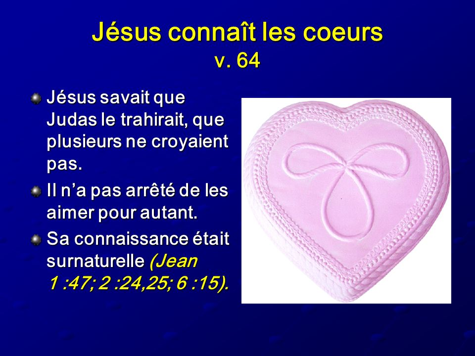 Jésus connaît les coeurs v. 64