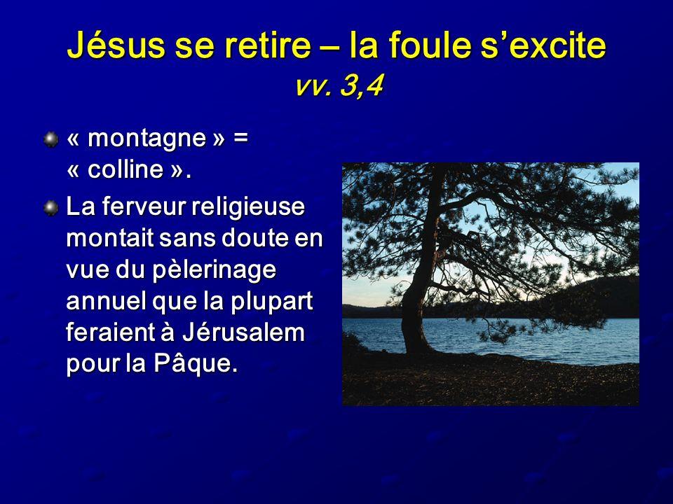 Jésus se retire – la foule s'excite vv. 3,4