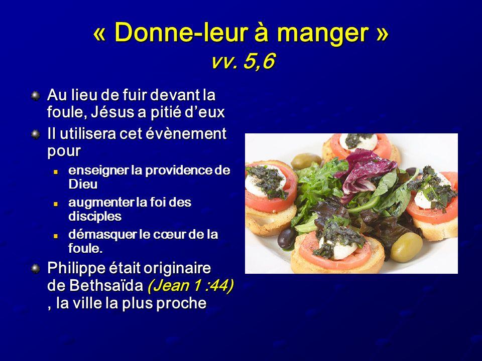 « Donne-leur à manger » vv. 5,6