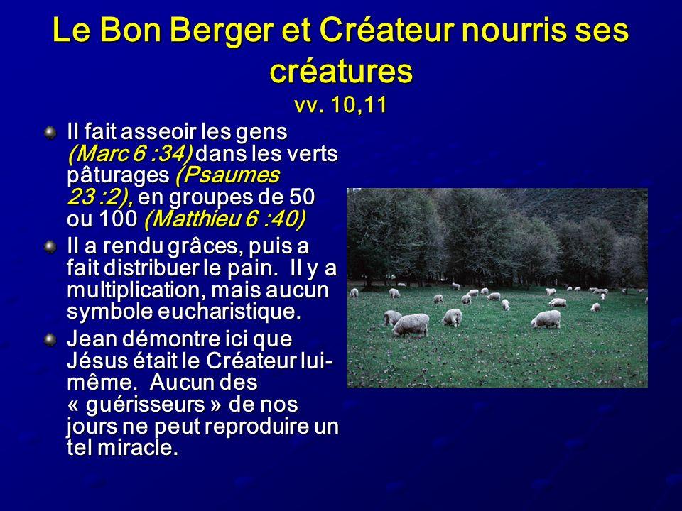 Le Bon Berger et Créateur nourris ses créatures vv. 10,11