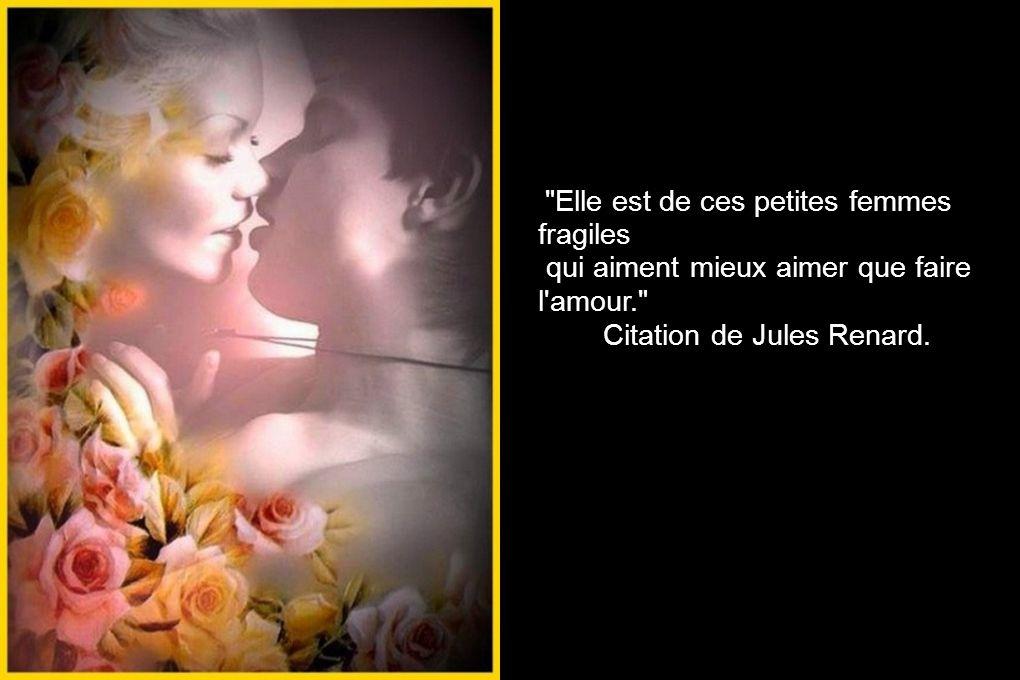 qui aiment mieux aimer que faire l amour. Citation de Jules Renard.