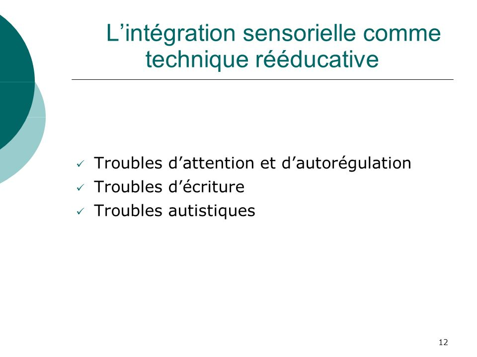 L'intégration sensorielle comme technique rééducative