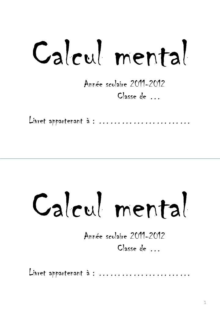 Calcul mental Calcul mental Année scolaire 2011-2012 Classe de …