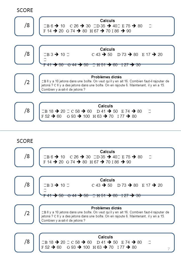 SCORE /8 /8 /2 /8 SCORE /8 /8 /2 /8 Calculs