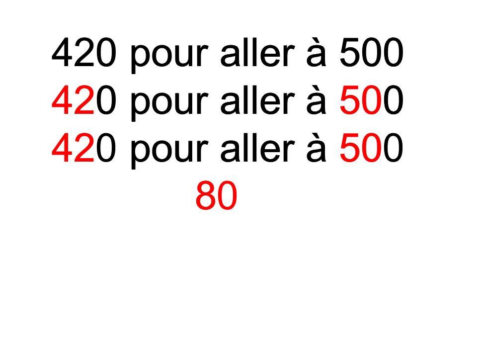 420 pour aller à 500 80 420 pour aller à 500 8