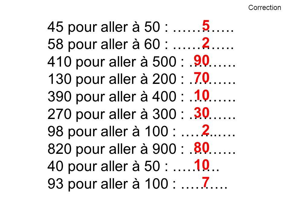 5 45 pour aller à 50 : …………. 2 58 pour aller à 60 : …………. 90