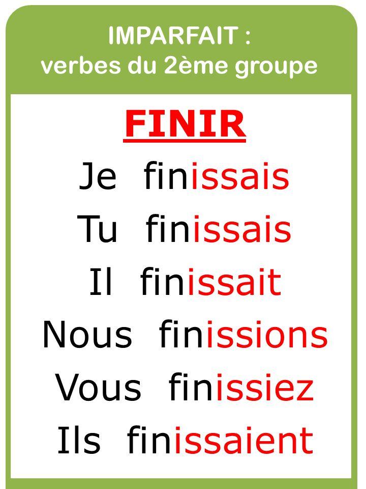 IMPARFAIT : verbes du 2ème groupe